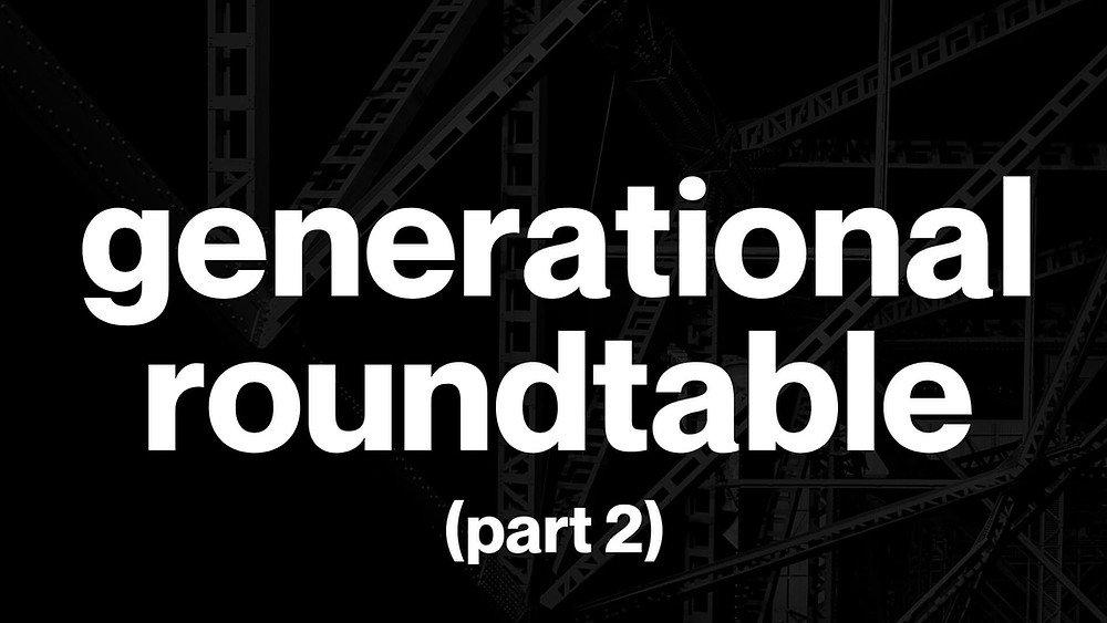 Generational roundtable part 2 featuring Greg Sizemore Construction Brothers