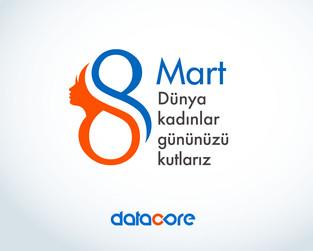 Datacore Ailesi, 8 Mart Dünya Kadınlar Gününü Kutlar...