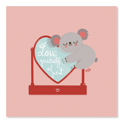 Kawaii Koala Love Yourself First Art Print