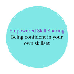"""Image that says """"Empowered Skill Sharing"""""""