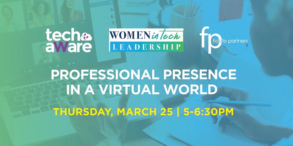Professional Presence in a Virtual World