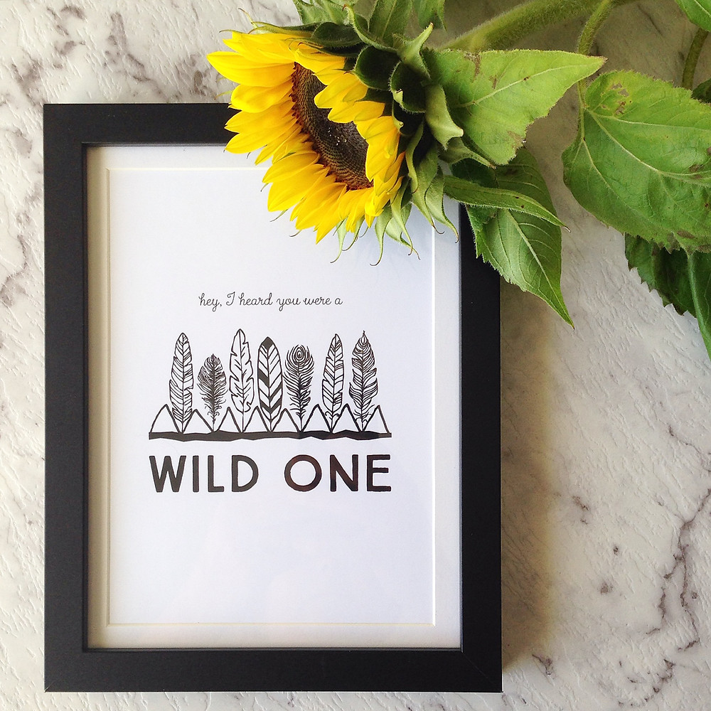 Hey, I heard You Were A Wild One print
