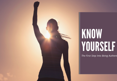 Know Yourself – The First Step to Being Authentic