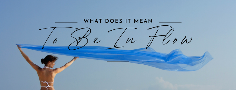 What Does It Mean To Be In Flow??