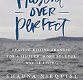 Present Over Perfect | Shauna Niequist