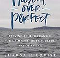 Present Over Perfect | Shauna Niequist