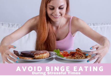 Avoid Binge Eating During Stressful Times
