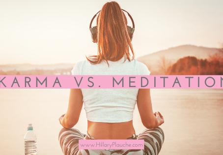 Karma Vs. Meditation 🧘♀️