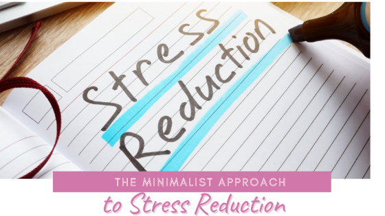 The Minimalist Approach to Stress Reduction