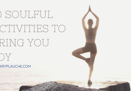10 Soulful Activities to Bring You Joy 🌺  Essential Tips To Find Joy And Beauty In Everyday Life