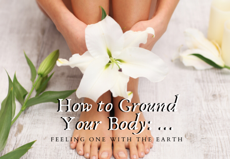 How to Ground Your Body: Feeling One With the Earth