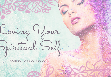 Loving  💞Your Spiritual Self: Caring for Your Soul