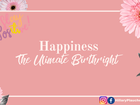 😃 Happiness: The Ultimate Birthright