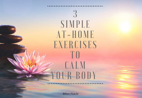 3 Simple At-Home Exercises To Calm Your Body