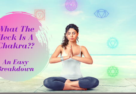 What The Heck is a Chakra?? ..... Here is the EASY Breakdown I was searching for awhile back.