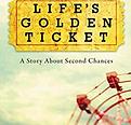 Life's Golden Ticket | Brendan Bouchard