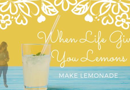 When Life Gives You Lemons 🍋🍋...MAKE LEMONADE