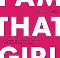 I Am That Girl | Alexis Jones