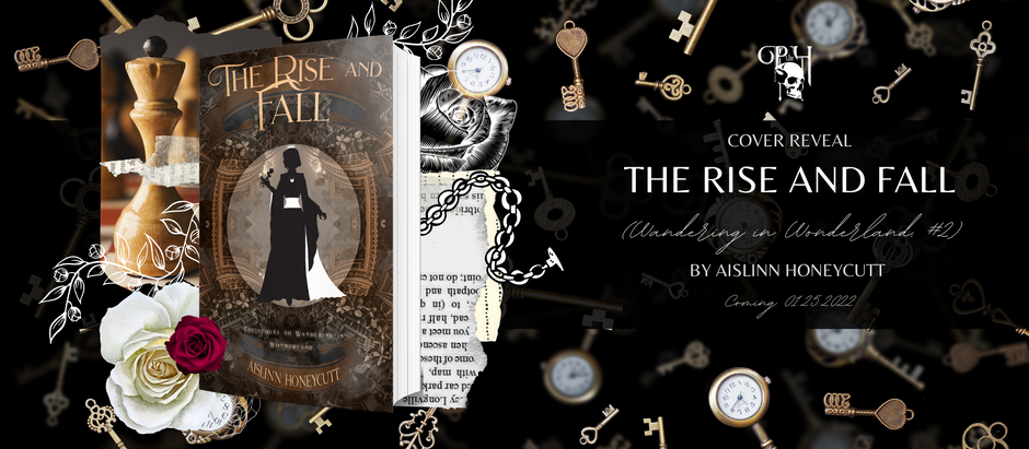 HAPPY COVER REVEAL: The Rise and Fall (Wandering in Wonderland, #2) by Aislinn Honeycutt