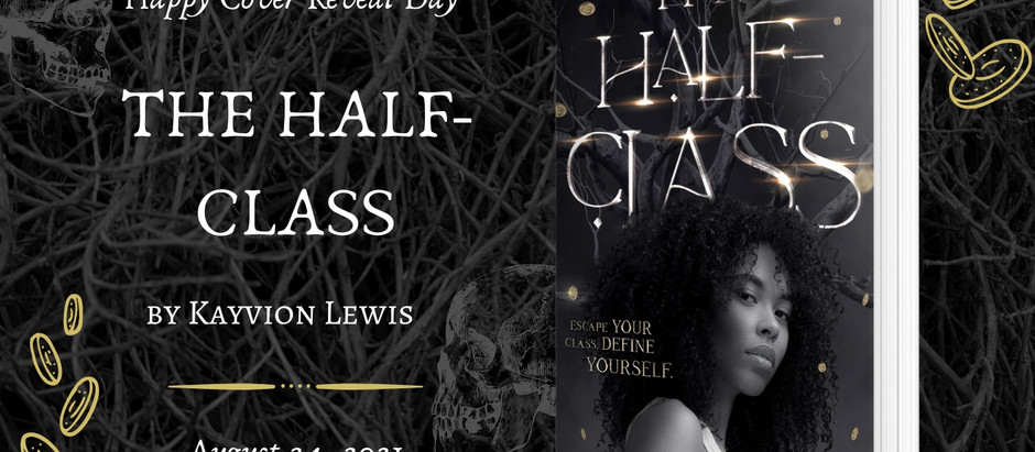 HAPPY COVER REVEAL: The Half-Class by Kayvion Lewis