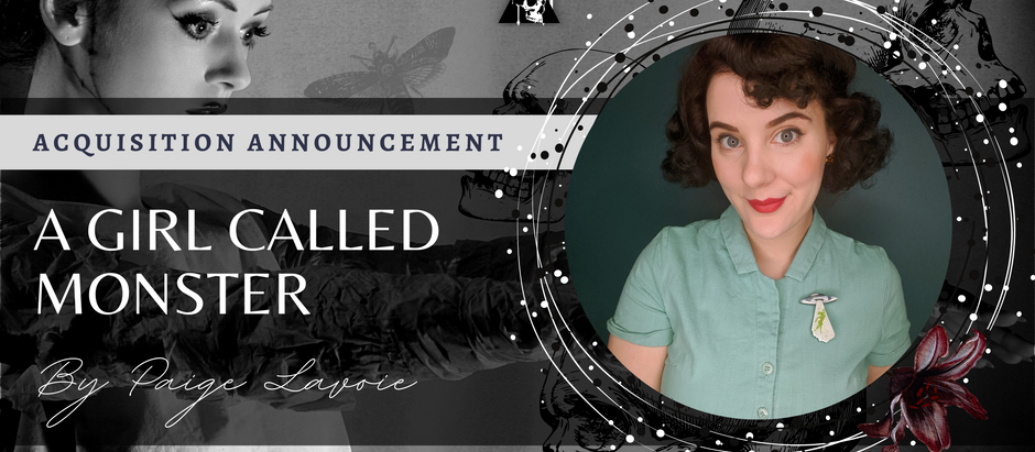 ACQUISITION ANNOUNCEMENT: A Girl Called Monster by Paige Lavoie