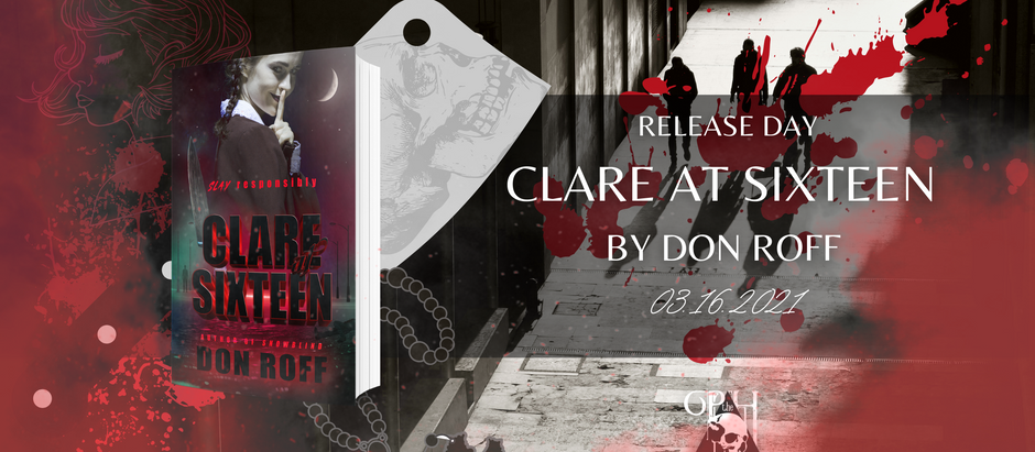 HAPPY RELEASE DAY: Clare at Sixteen by Don Roff