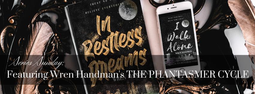 Series Sunday: Featuring Wren Handman's THE PHANTASMER CYCLE