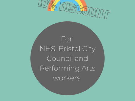 10% Discount for NHS, Bristol City Council and Performing Arts workers