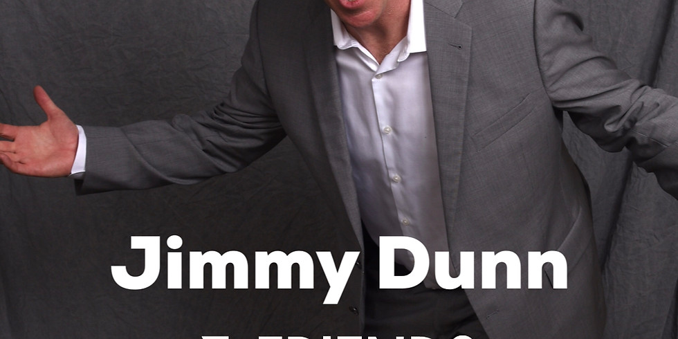 Commedian Jimmy Dunn and Friends