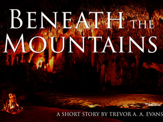 Beneath the Mountains - A Short Story