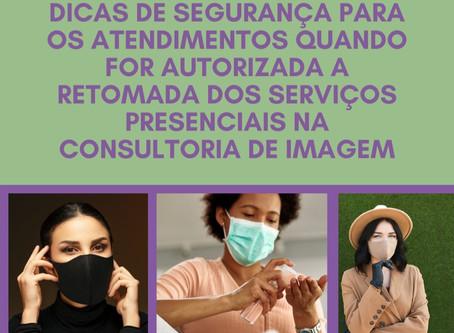 Dicas de segurança para os atendimentos dos serviços presenciais na Consultoria de Imagem.