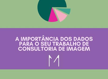 A importância dos dados para o seu trabalho de Consultoria de Imagem.
