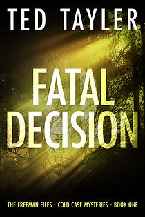 Fatal Decision: The Freeman Files Series - Book 1