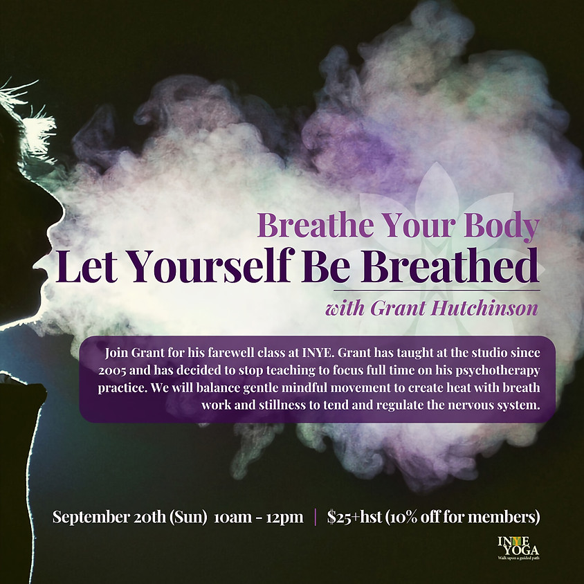 BREATHE YOUR BODY - LET YOURSELF BE BREATHED