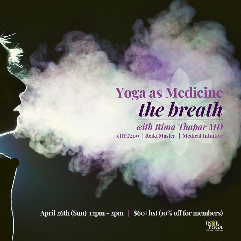 YOGA AS MEDICINE - THE BREATH