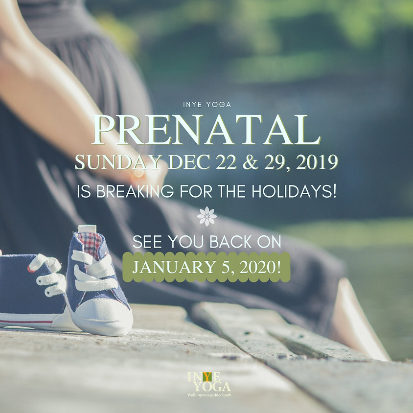 PRENATAL IS BREAKING FOR THE HOLIDAYS!