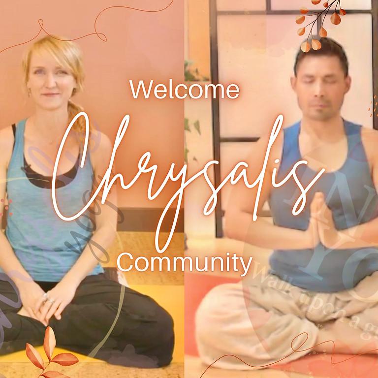 WELCOME CHRYSALIS COMMUNITY
