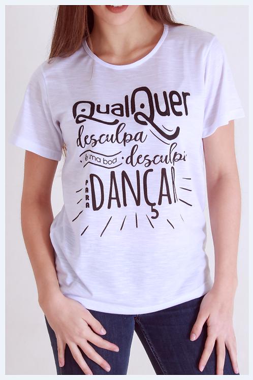 """Camiseta """"Desculpa para dançar"""""""