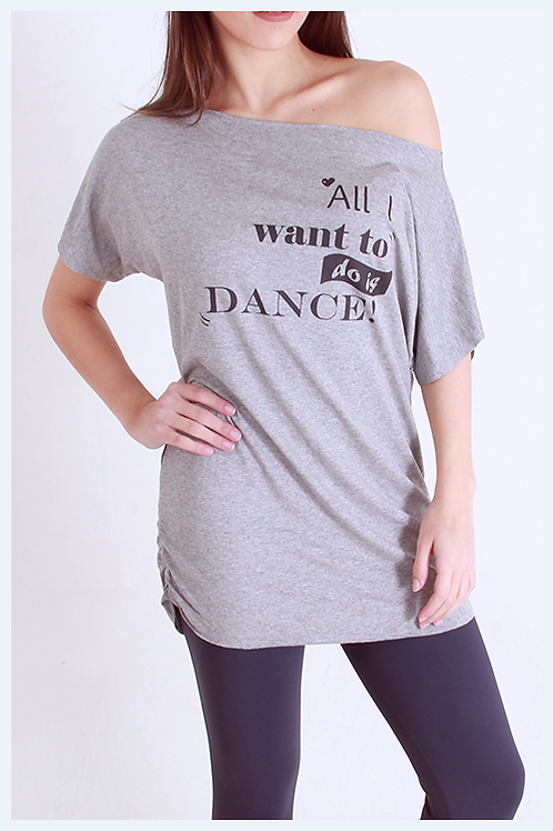 """Blusa Longa """"All I want to do is Dance"""""""