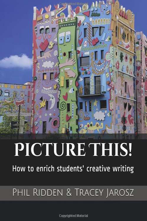 PICTURE THIS! How to enrich students' creative writing (pdf file)