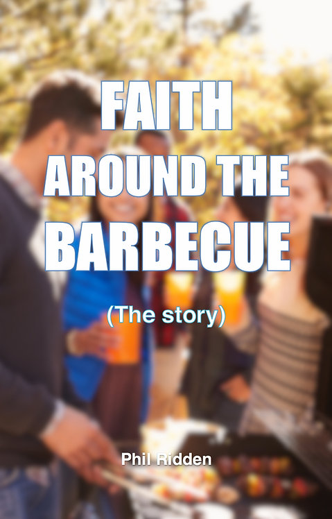 FAITH AROUND THE BARBECUE - The story (Paperback)