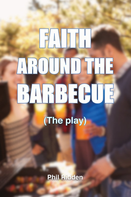 FAITH AROUND THE BARBECUE - The play (Paperback)