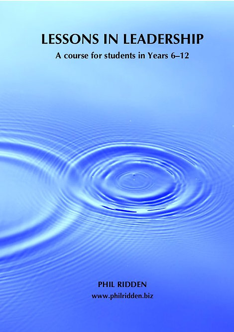 LESSONS IN LEADERSHIP: A course for students in Years 6-12 (Paperback)