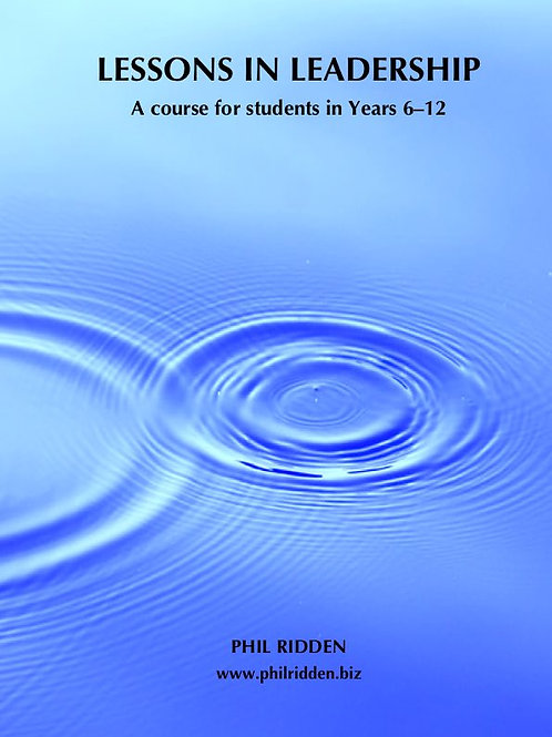 LESSONS IN LEADERSHIP: A course for students in Years 6-12 (pdf file)