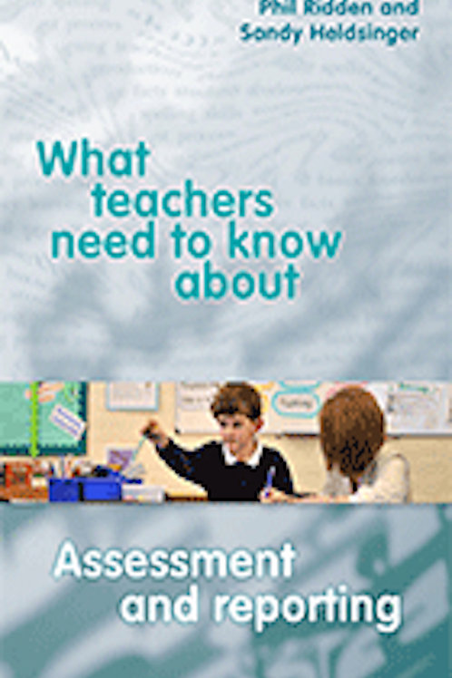 WHAT TEACHERS NEED TO KNOW ABOUT ASSESSMENT AND REPORTING (Paperback)