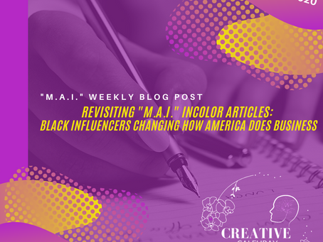"""revisiting """"m.a.I."""" INCOLOR Articles: Black Influencers Changing How America Does Business"""