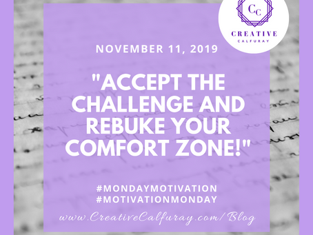 Accept the challenge and rebuke your comfort zone!