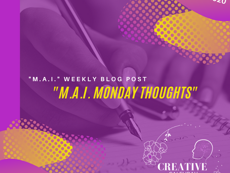 M.A.I. MONDAY Thoughts