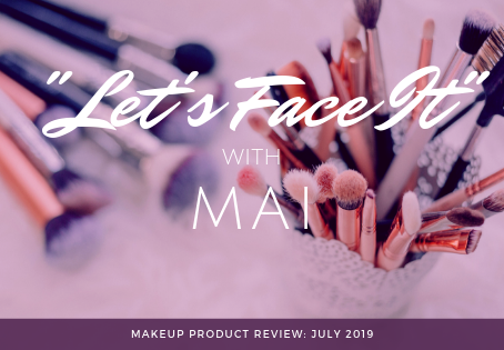 Let's Face with mai: makeup Product review (July 2019)