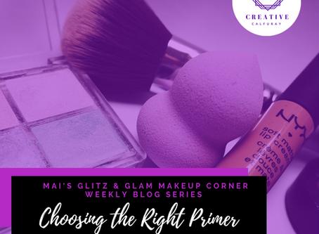 "MAI's Glitz & Glam Makeup Corner: ""Choosing the Right Primer"""